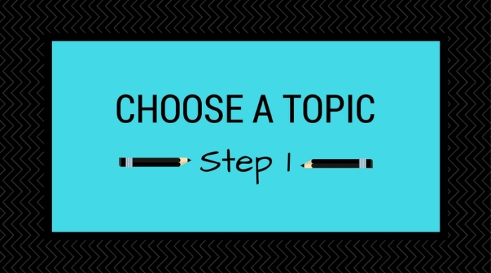 Step 1_ Choose a Topic