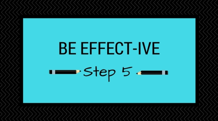 Step 5_ Be Effect-ive