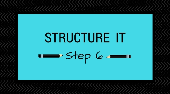 Step 6_ Structure It