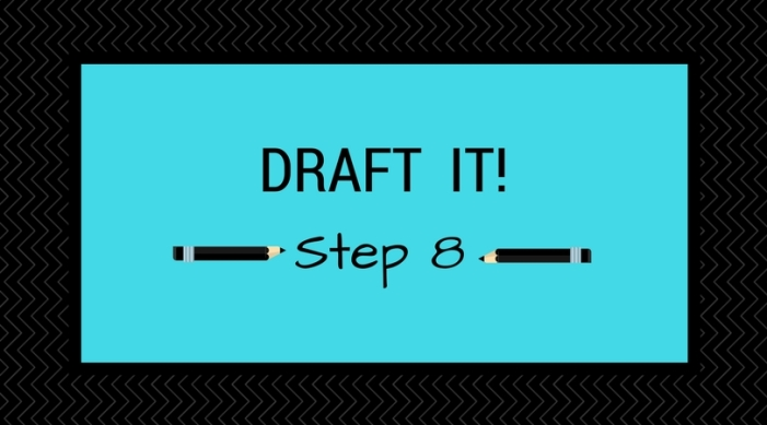 Step 8_ Draft It!