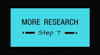 Step7_ More Research